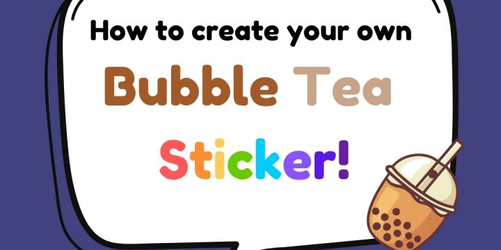 How To Create Your Own Bubble Tea Sticker!